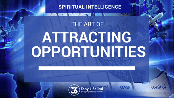 Spiritual Intelligence- The The Art of Attracting Opportunities
